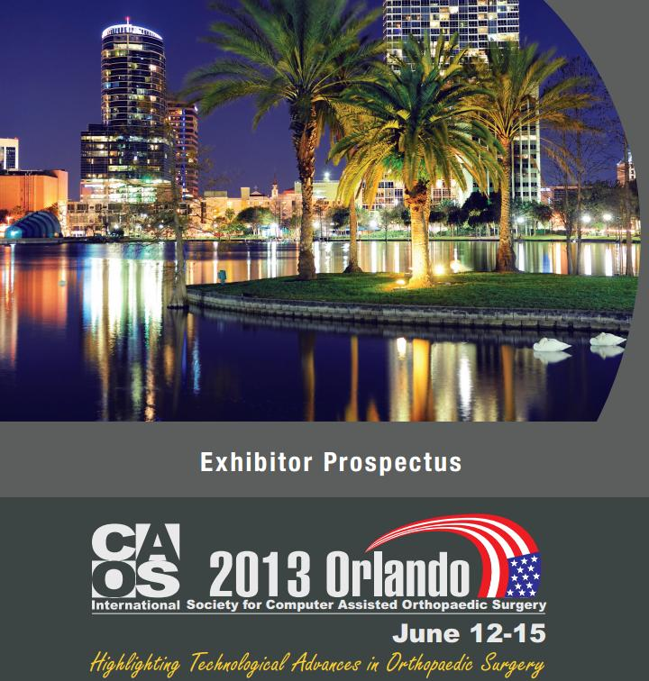2013 CAOS INTERNATIONAL CONFERENCE: INTERNATIONAL SOCIETY FOR COMPUTER ASSISTED ORTHOPAEDIC ...