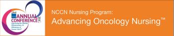 National Comprehensive Cancer Network (NCCN) Nursing Program: Advancing Oncology Nursing 2018
