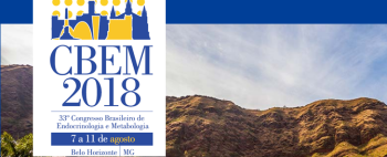 33rd Brazilian Congress of Endocrinology and Metabology (CBEM)