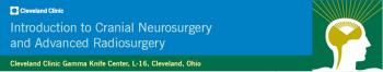 Introduction to Cranial Neurosurgery and Advanced Radiosurgery (Aug 2018)