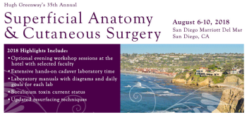Hugh Greenways 35th Annual Superficial Anatomy and Cutaneous Surgery Course 2018