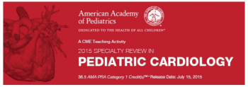 2015 Specialty Review in Pediatric Cardiology