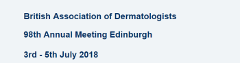 98th Annual Meeting of the British Association of Dermatologists 2018