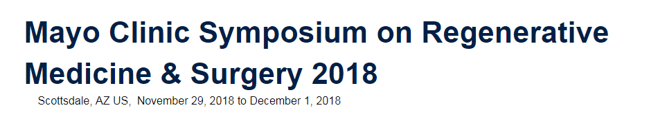 Mayo Clinic Symposium on Regenerative Medicine & Surgery 2018