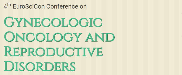 4th EuroSciCon Conference on Gynecologic Oncology and